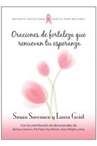 Oraciones de fortaleza que renuevan tu esperanza -  - Sorensen & Geist