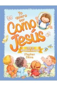 Yo Quiero Ser Como Jesús  -  - Elkins, Stephen