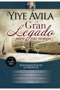 YIYE AVILA UN GRAN LEGADO PARA ESTE TIEMPO, FUNDAMENTOS DE LA PROFECIA TOMO 2-TAPA DURA -  - Ávila, Yiye