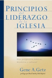 Principios del Liderazgo de la Iglesia -  - Getz, Gene