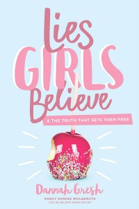 Lies Girls Believe: And the Truth That Sets Them Free -  - DeMoss, Gresh