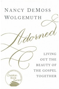 Adorned: Living Out the Beauty of the Gospel Together -  - DeMoss, Nancy Leigh