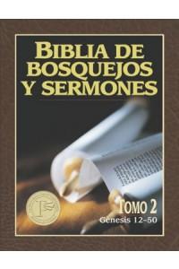 Biblia de Bosquejos y Sermones: Génesis 12-50