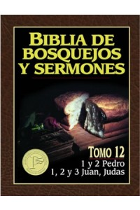 Biblia de Bosquejos y Sermones: Pedro, Juan, Judas