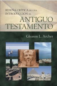 Reseña crítica de una introduccion al Antiguo Testamento -  - Archer, Gleason