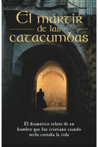 Mártir de las Catacumbas -  - Anónimo