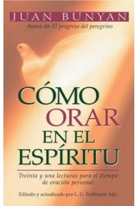 Cómo Orar en el Espíritu