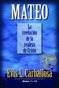 Mateo La Revelación de la Realeza de Cristo tomo 1