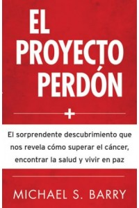 Proyecto Perdón -  - Barry, Michael S.