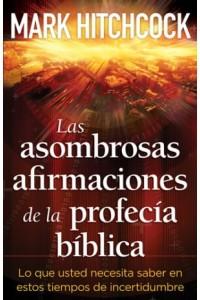 Asombrosas Afirmaciones de la Profecía Bíblica - 9780825412936 - Hitchcock, Mark