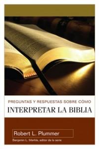 Preguntas y Respuestas Sobre Como Interpretar la Biblia -  - Plummer, Robert L.