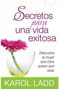 Secretos Para Una Vida Exitosa - 9780825413759 - Ladd, Karol