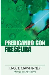 Predicando con Frescura -  - Mawhinney, Bruce
