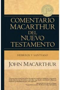 Hebreos y Santiago Comentario MacArthur del Nuevo Testamento