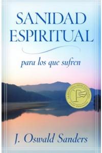 Sanidad Espiritual para los Que Sufren -  - Sanders, J. Oswald
