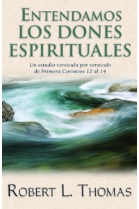 Entendamos los Dones Espirituales -  - Thomas, Robert