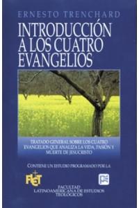 Introducción a los Cuatro Evangelios -  - Trenchard, Ernesto H.