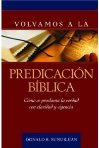 Volvamos a la Predicación Bíblica -  - Sunukjian, Donald