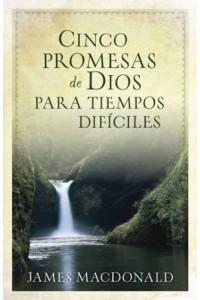 Cinco Promesas de Dios para Tiempos Difíciles - Bolsillo -  - MacDonald, James