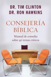 Consejeria Biblica Manual de Consulta sobre 40 Temas Críticos -  - Clinton, Tim