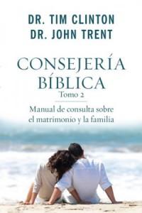 Consejería bíblica 2 Manual de consulta sobre el matrimonio y la familia -  - Clinton, Tim