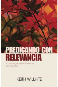 Predicando con Relevancia -  - Willhite, Keith