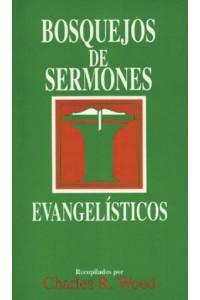 Bosquejos de sermones: Evangelísticos -  - Wood, Charles