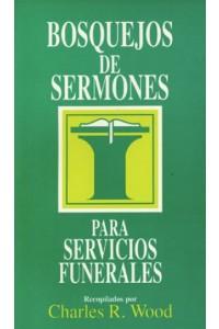 Bosquejos de sermones: Funerales -  - Wood, Charles
