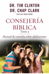 Consejería Bíblica 3: Manual de consulta sobre adolescentes -  - Clinton, Tim