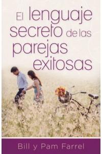 Lenguaje Secreto de las Parejas Exitosas -  - Farrel, Bill y Pam