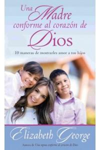 Una Madre Conforme al Corazón de Dios - Bolsillo -  - George, Elizabeth