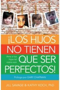 Hijos No Tienen que Ser Perfectos!