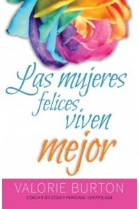 Mujeres Felices Viven Mejor -  - Burton, Valorie