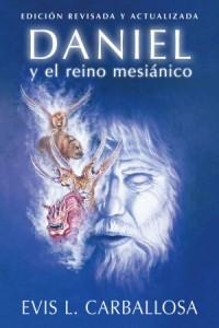 Daniel y el Reino Mesiánico -  - Carballosa, Evis
