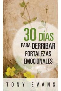 30 días para Derribar Fortalezas Emocionales -  - Evans, Tony
