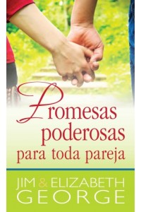 Promesas Poderosas para Toda Pareja - Bolsillo -  - George, Jim y Elizabeth