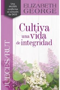 Jueces/Rut, Cultiva una Vida de Integridad - 9780825457142 - George, Elizabeth
