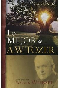 Lo mejor de A.W. Tozer, Libro uno  -  - Wiersbe, Warren