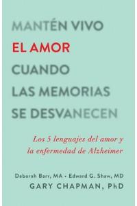 Mantén vivo el amor cuando las memorias se desvanecen -  - Chapman, Gary Dr.