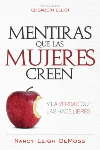 Mentiras que las M,ujeres Creen y la Verdad que las Hace Libres -  - DeMoss, Nancy Leigh