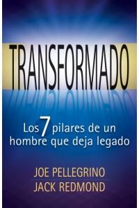 Transformado: Los 7 pilares de un hombre que deja legado -  - Pellegrino, Joe