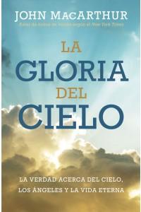 La gloria del cielo -  - MacArthur, John