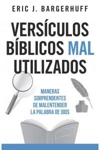 Versículos bíblicos mal utilizados: Maneras sorpendentes de malentender la Palabra de Dios -  - Bargerhuff, Eric J