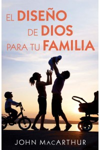 El diseño de Dios para tu familia -  - MacArthur, John