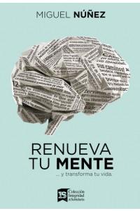 Renueva tu mente -  - Núñez, Miguel Dr.