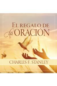 El  regalo de la oración -  - Stanley , Charles F.
