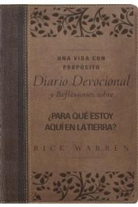Una vida con propósito diario devocional, Leathersoft: Reflexiones sobre ¿Para qué estoy aquí en la tierra? -  - Warren, Rick