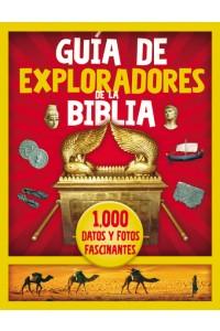 Guía de Exploradores de la Biblia: 1000 datos y fotos fascinantes -  - Sanders, Nancy I.