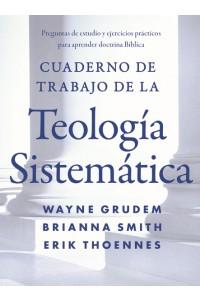 Cuaderno de trabajo de la Teología sistemática -  - Grudem, Wayne A.