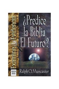 Predice la Biblia el Futuro? -  - Muncaster, Ralph O.